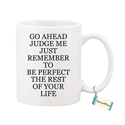 Amazoncom Go Ahead Judge Me But Remember Inspired Quotes Saying