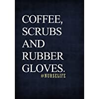 Coffee, Scrubs and Rubber Gloves. #Nurselife Notebook 7x10 Softcover: A Lined/Ruled...