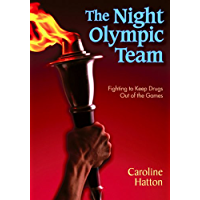 The Night Olympic Team: Fighting to Keep Drugs Out of the Games