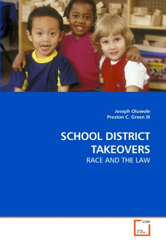 SCHOOL DISTRICT TAKEOVERS: RACE AND THE LAW