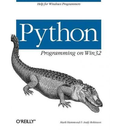 By Mark Hammond Python Programming On Win32: Help for Windows Programmers (1st First Edition) [Paperback] by O'Reilly Media