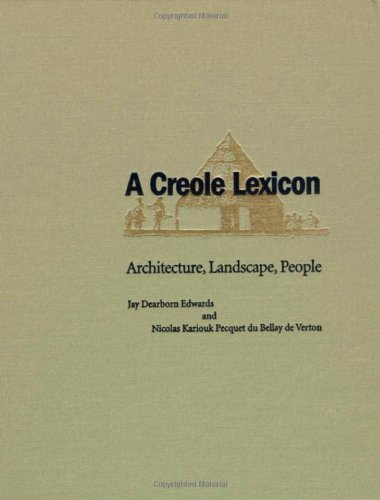 A Creole Lexicon: Architecture, Landscape, People by LSU Press