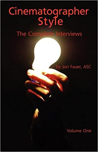 Cinematographer Style: The Complete Interviews, Volume I: 1 por Jon Asc Fauer epub