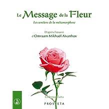 Le Message de la Fleur: Les sentiers de la métamorphose (Évéra) (French Edition)