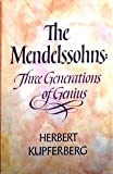 img - for The Mendelssohns;: Three generations of genius book / textbook / text book