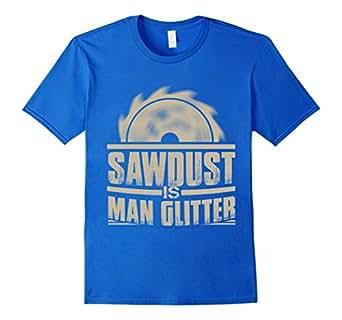 Mens Saw Dust Is Man Glitter Shirt - Woodworking Shirt 3XL Royal Blue