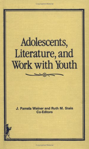 Adolescents, Literature, and Work With Youth (Child & Youth Services) by Routledge