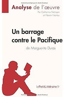 Un barrage contre le Pacifique de Marguerite Duras (Analyse de loeuvre):