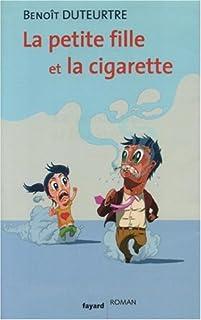 La petite fille et la cigarette, Duteurtre, Benoît