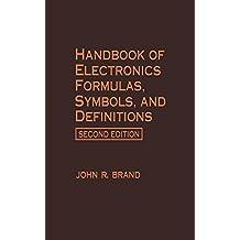 Handbook of Electronics Formulas, Symbols, and Definitions