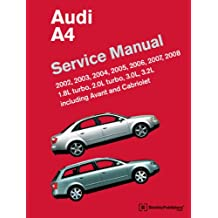 Audi A4 (B6, B7) Service Manual: 2002, 2003, 2004, 2005, 2006, 2007, 2008: 1. 8l Turbo, 2. 0l Turbo, 3. 0l, 3. 2l, Including Avant and Cabriolet