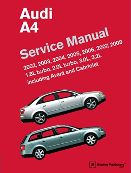 Audi A4 Service Manual 2002 2003 2004 2005 2006 2007 2008 Including Avant And Cabriolet Bentley Publishers 9780837615745 Amazon Com Books