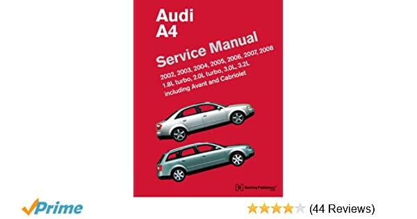 Audi a4 service manual 2002 2003 2004 2005 2006 2007 2008 audi a4 service manual 2002 2003 2004 2005 2006 2007 2008 including avant and cabriolet bentley publishers 9780837615745 amazon books fandeluxe Image collections