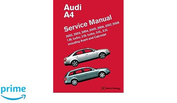 Audi A4 Service Manual 2002-2008 B6, B7 : Including Avant and Cabriolet: Amazon.es: Bentley Publishers: Libros en idiomas extranjeros