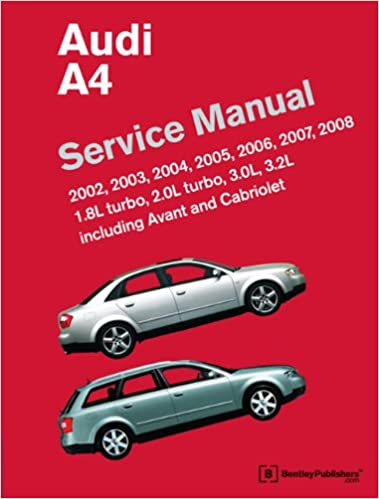 Audi a4 service manual 2002 2003 2004 2005 2006 2007 2008 audi a4 service manual 2002 2003 2004 2005 2006 2007 2008 including avant and cabriolet bentley publishers 9780837615745 amazon books fandeluxe