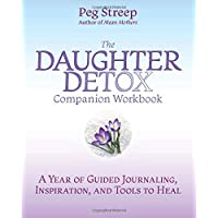 The Daughter Detox Companion Workbook: A Year of Guided Journaling, Inspiration, and Tools to Heal