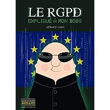 Le RGPD expliqué à mon boss (French Edition)