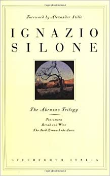 Book The Abruzzo Trilogy: v. 1-3: Fontamara. Bread and Wine. The Seed Beneath the Snow by Silone. Ignazio ( 2003 )
