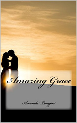 Amazing Grace by [Longpre', Amanda]