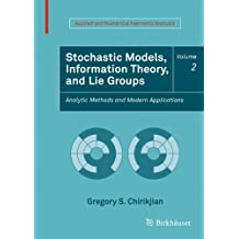 Stochastic Models, Information Theory, and Lie Groups, Volume 2: Analytic Methods and Modern Applications