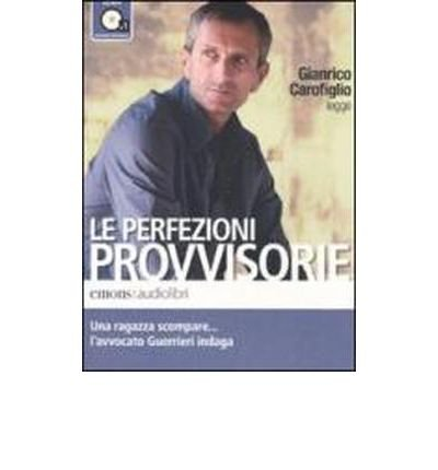 Le perfezioni provvisorie letto da Gianrico Carofiglio. Audiolibro. CD Audio formato MP3 (Audio disc)(Italian) - Common ebook