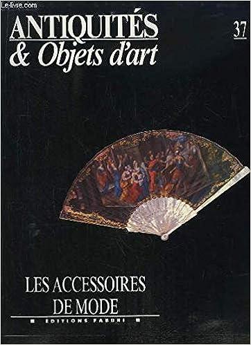 Amazon Fr Antiquites Objets D Art N 37 Les Accessoires