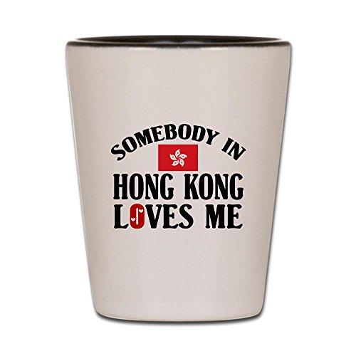 CafePress - Somebody In Hong Kong - Shot Glass, Unique and Funny Shot - Hong Custom Kong