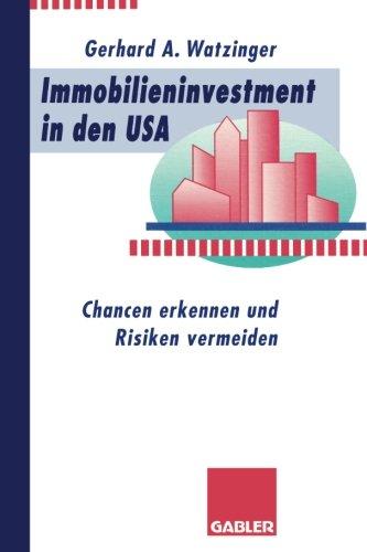 Immobilieninvestment in den USA: Chancen erkennen und Risiken vermeiden (German Edition) Taschenbuch – 1. Januar 1995 Gerhard A. Watzinger Gabler Verlag 3409141901 Wirtschaft