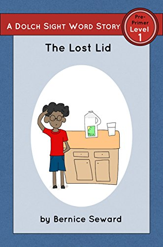 The Lost Lid: Dolch Pre-Primer, Level 1 (Dolch Pre-Primer Sight Word Stories Book 3)