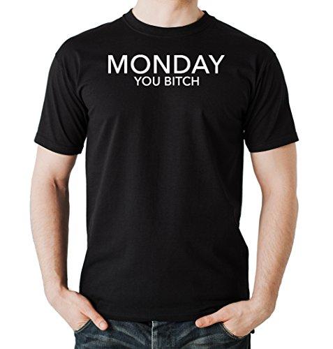 Monday You Bitch T-Shirt Nero