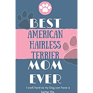 Best  American Hairless Terrier Mom Ever Notebook  Gift: Lined Notebook  / Journal Gift, 120 Pages, 6x9, Soft Cover, Matte Finish 38