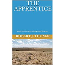 THE APPRENTICE: Seventy-Sixth in a Series of Jess Williams Westerns (A Jess Williams Western Book 76)