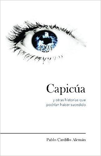 Capicúa y otras historias que podrían haber sucedido: Amazon.es: Pablo Cardillo Aleman, Nuria Fontova Barrera: Libros