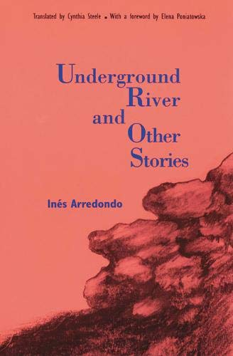Underground River and Other Stories (Latin American Women...
