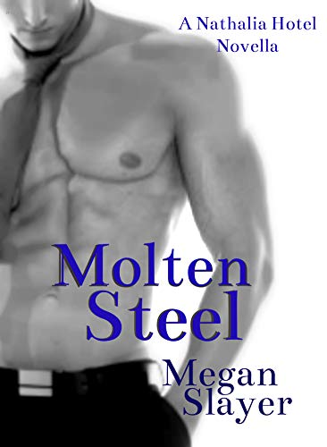 Molten-Steel-Contemporary-Hot-Romance-Nathalia-Hotel-Megan-Slayer
