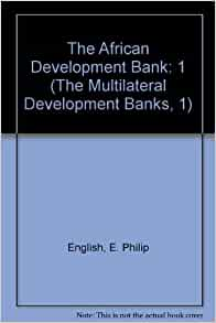 The Multilateral Development Banks : Improving U.S. Leadership