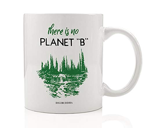 NO PLANET B Coffee Mug Gift Idea Earth Global Warming Activist Climate Change Protester Environmental Supporter Christmas Birthday Present Friend Family Coworker 11 oz Ceramic Cup Digibuddha DM0674