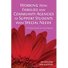 Working With Families and Community Agencies to Support Students With Special Needs: A Practical Guide for Every...