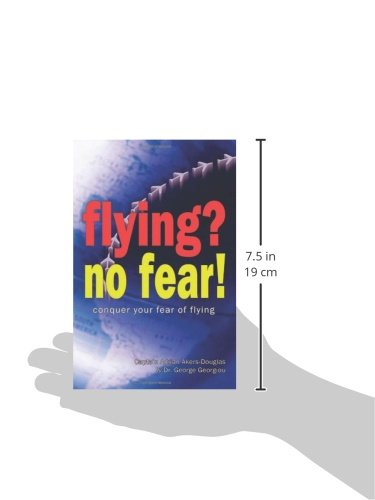 Flying? No Fear!: A Handbook for Apprehensive Flyers