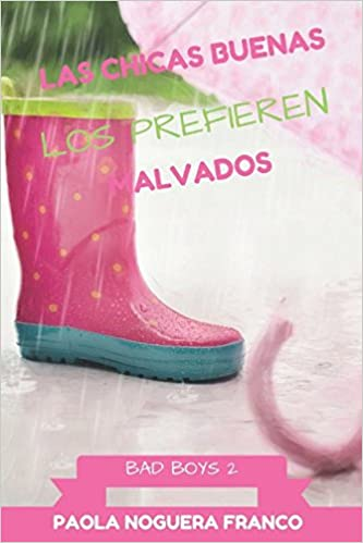 Amazon.com: Las chicas buenas los prefieren malvados: Bad Boys Two (Spanish Edition) (9781520940861): Paola Noguera Franco: Books