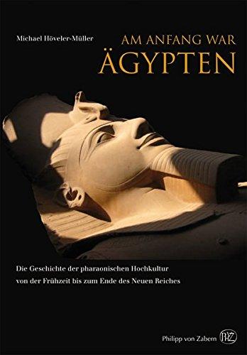 Am Anfang war Ägypten Gebundenes Buch – 13. März 2013 Michael Höveler-Müller Am Anfang war Ägypten Zabern Philipp von