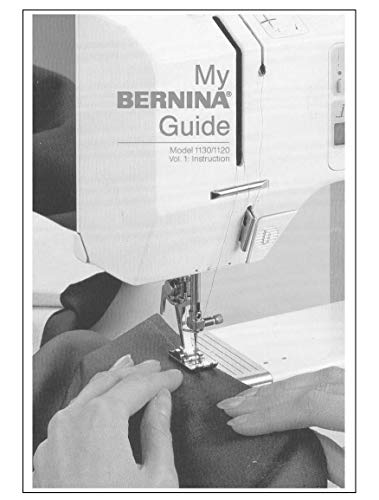 (Bernina 1130 Sewing Machine Owners Instruction Manual)