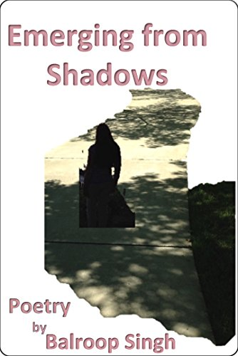 Emerging From Shadows: Poetry by Balroop Singh by [Singh, Balroop ]