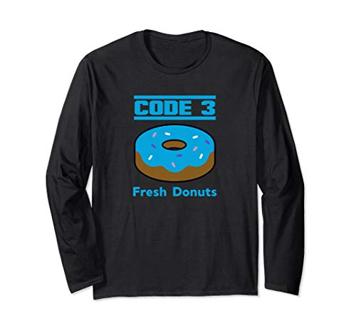 Donut Joke Cop Code 3 Funny Quote Police Policeman Troop ICE Long Sleeve T-Shirt -