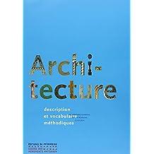 Architecture [nouvelle édition]: Description et vocabulaire méthodiques