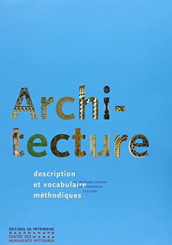 Architecture : Description et vocabulaire méthodiques ~ Jean-Marie Pérouse de Montclos