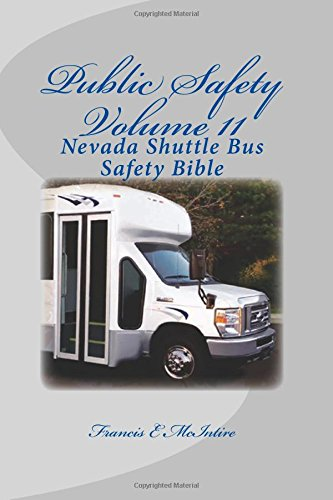 PublicSafety Vol11 Nevada Shuttle Bus Safety Bible: Vol11 Nevada Shuttle Bus Safety Bible (Volume 11)