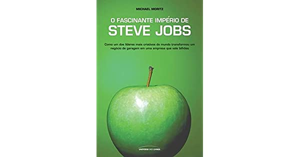 8a068a4855d O Fascinante Imperio De Steve Jobs - 9788579300912 - Livros na Amazon Brasil