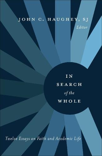 Download In Search of the Whole: Twelve Essays on Faith and Academic Life PDF