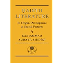 Hadith Literature: Its Origin, Development & Special Features